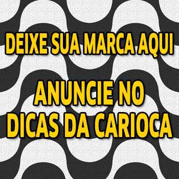 Anuncie Aqui no Dicas da Carioca